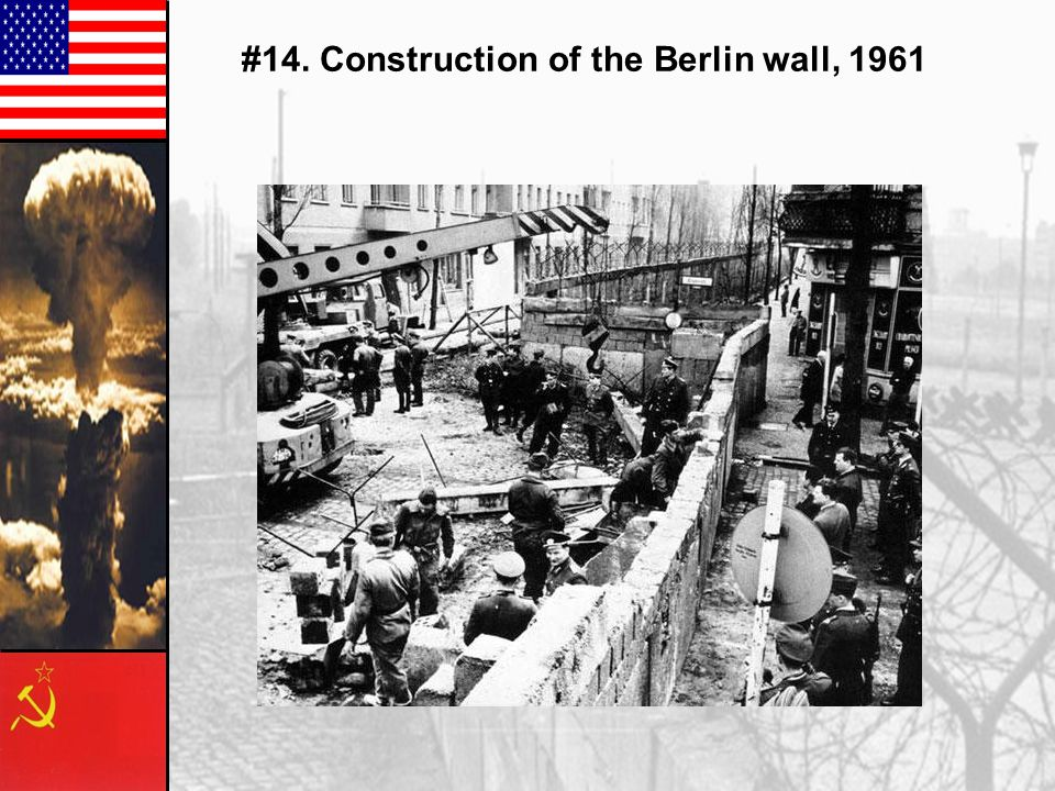 #14. Construction of the Berlin wall, 1961