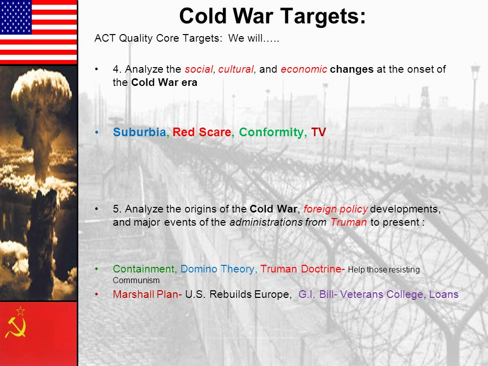 Cold War Targets: ACT Quality Core Targets: We will…..