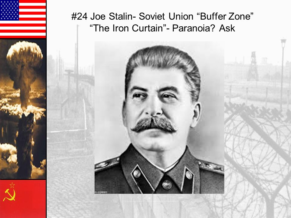 #24 Joe Stalin- Soviet Union Buffer Zone The Iron Curtain - Paranoia? Ask