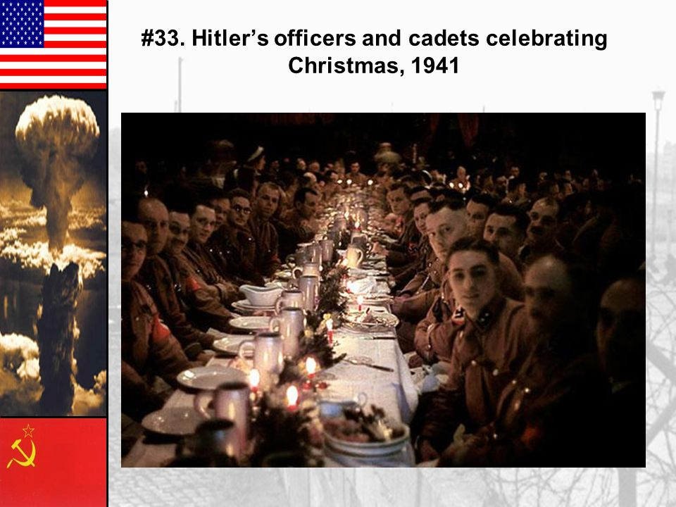 #33. Hitler's officers and cadets celebrating Christmas, 1941