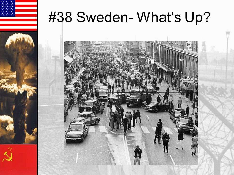 #38 Sweden- What's Up?