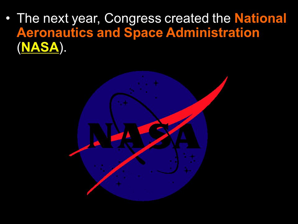 Section 4-9 Then, on October 4, 1957, the Soviets launched Sputnik, the first artificial satellite to orbit the earth. Americans feared they were fall