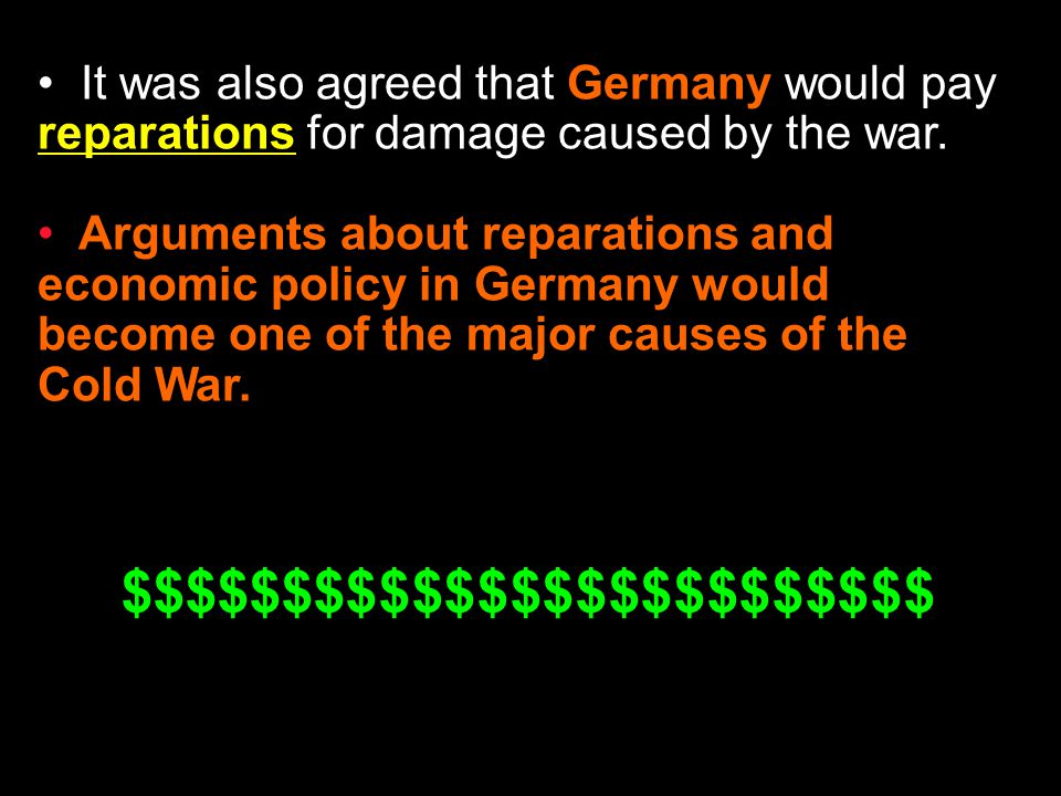 It was also agreed that Germany would pay reparations for damage caused by the war.