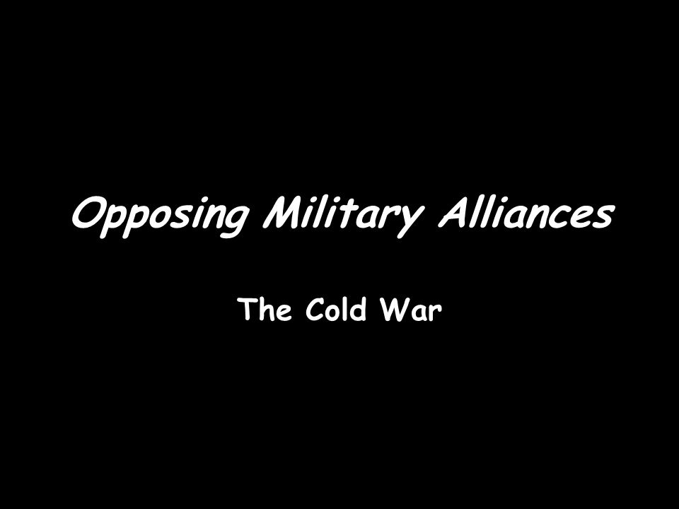 Opposing Military Alliances The Cold War