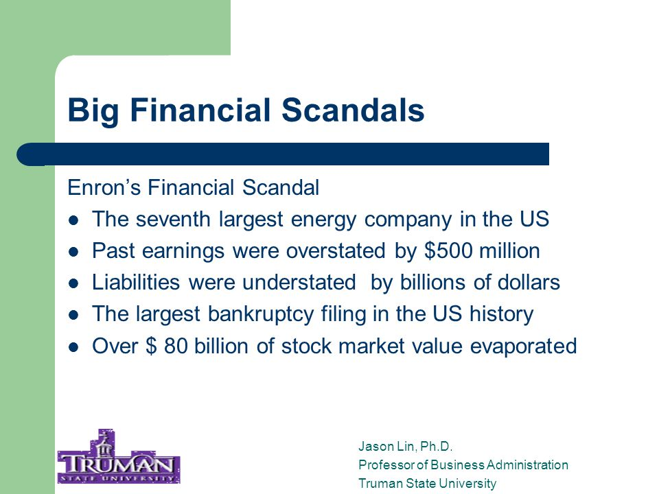 Enron's Scandal Auditors – Arthur Anderson and Enron Top executives knew in Feb 2001 Found guilty of obstruction of Justice in the case Consequences Top executives in trials (Jan.
