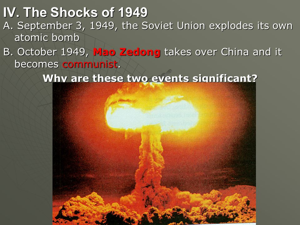 A. September 3, 1949, the Soviet Union explodes its own atomic bomb B.