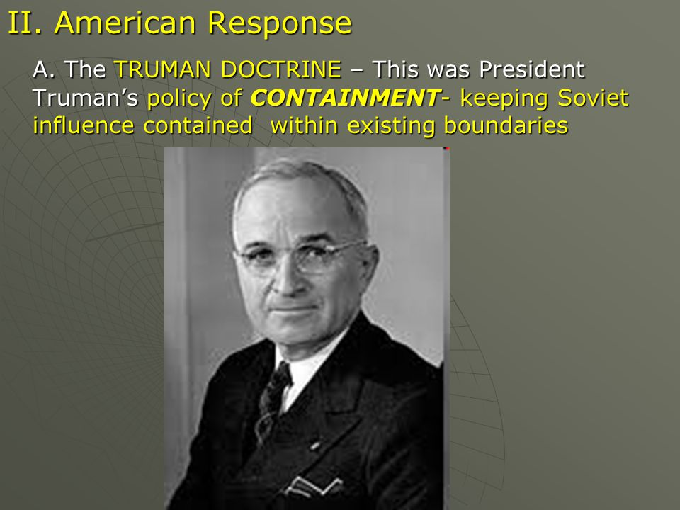 1.In 1947, Truman gave $400 million to Greece and Turkey to help put down communist revolts.