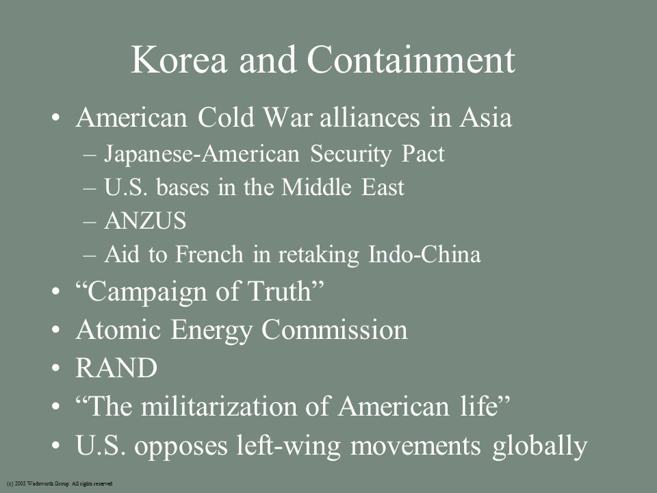 Korea and Containment American Cold War alliances in Asia –Japanese-American Security Pact –U.S.
