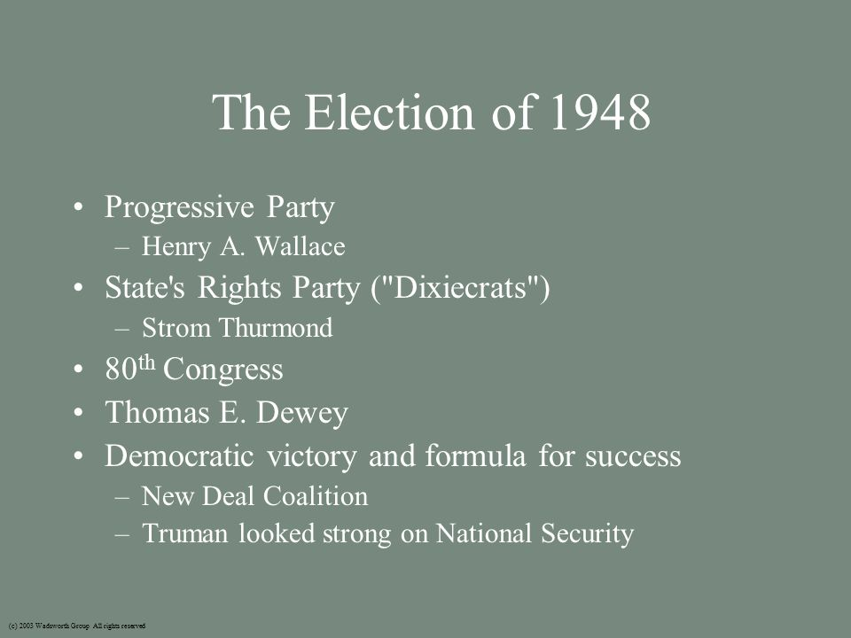 The Election of 1948 Progressive Party –Henry A.
