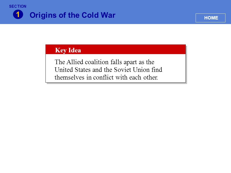 Section Origins of the Cold War 1 Assessment What were the U.S.