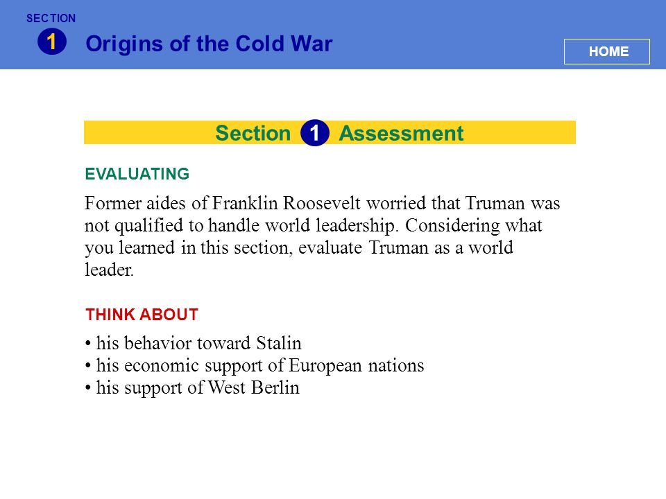 Section Origins of the Cold War 1 Assessment 1 Which of the two superpowers do you think was more successful in achieving its aims during the period 1945– 1949.