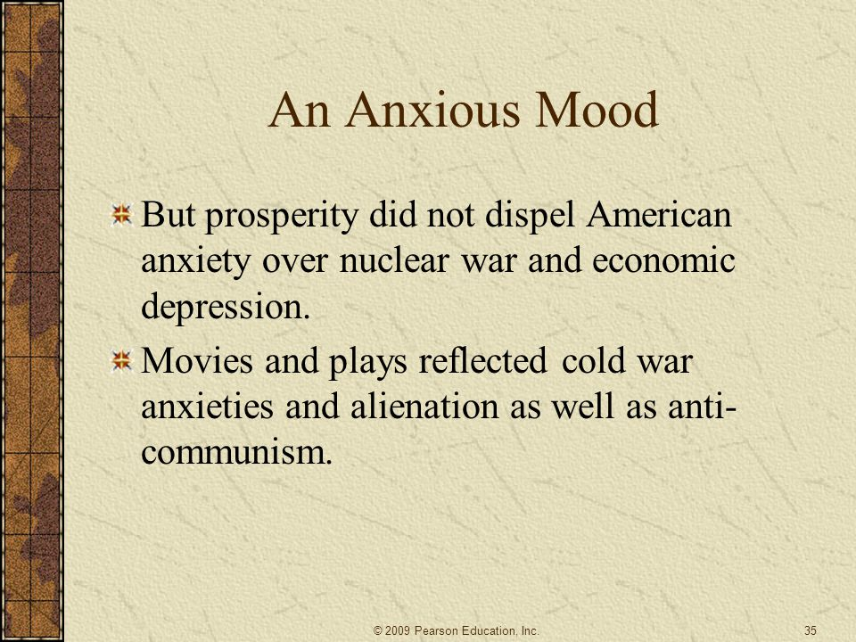 An Anxious Mood But prosperity did not dispel American anxiety over nuclear war and economic depression.