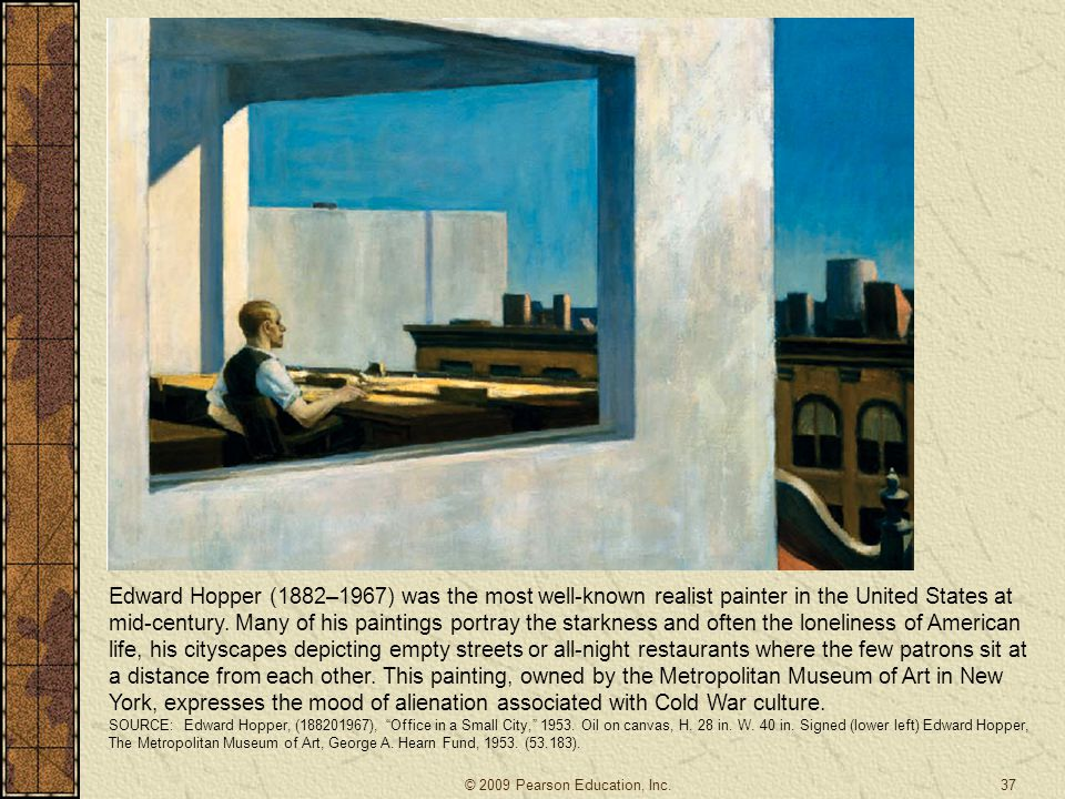 Edward Hopper (1882–1967) was the most well-known realist painter in the United States at mid-century.