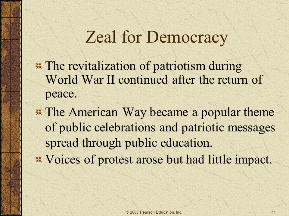 Zeal for Democracy The revitalization of patriotism during World War II continued after the return of peace.