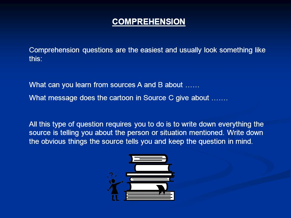 HINTS AND TIPS Always read the sources and the questions carefully.