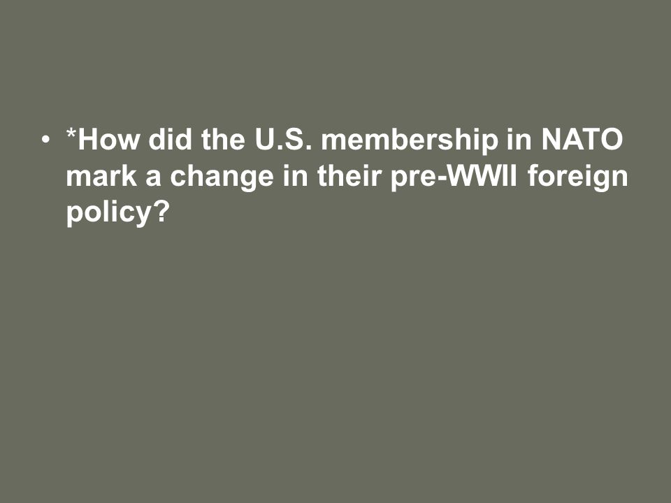*How did the U.S. membership in NATO mark a change in their pre-WWII foreign policy