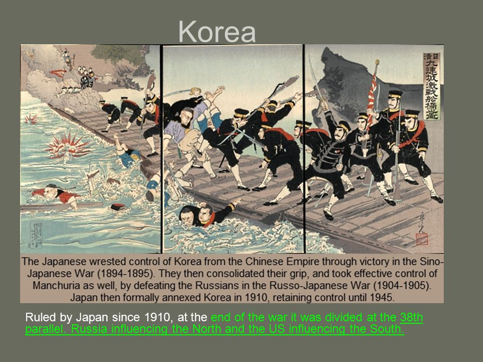 Korea Ruled by Japan since 1910, at the end of the war it was divided at the 38th parallel.