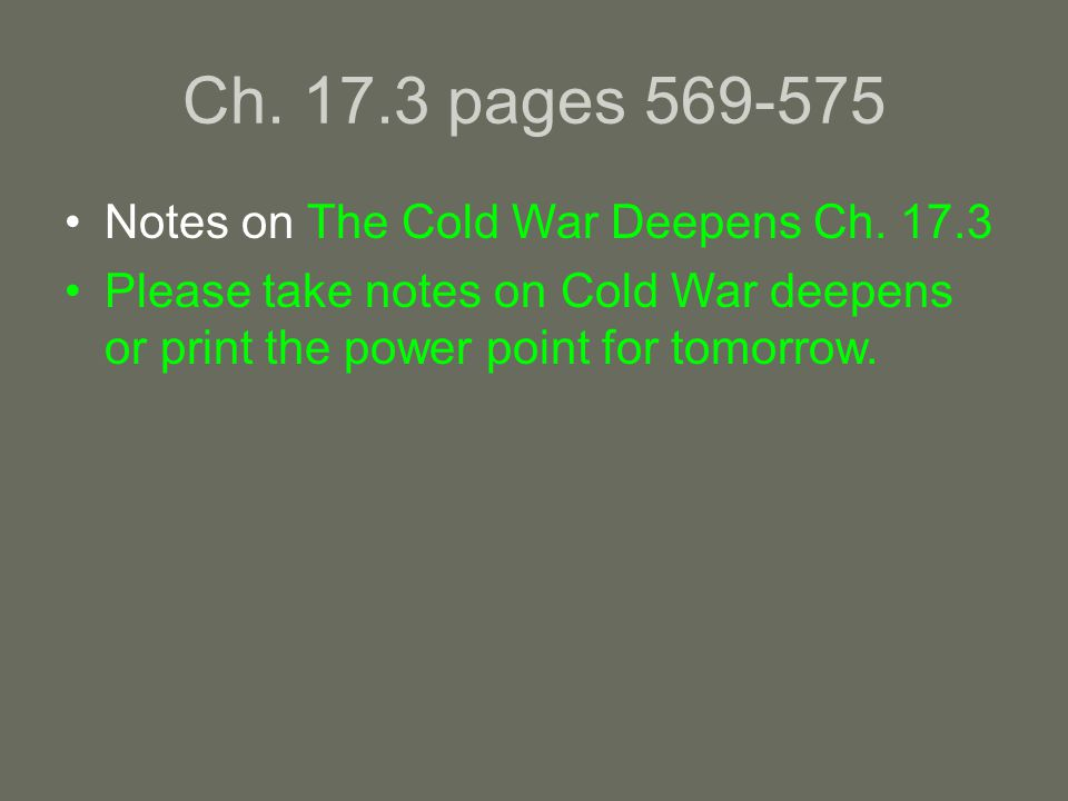 Ch. 17.3 pages 569-575 Notes on The Cold War Deepens Ch.