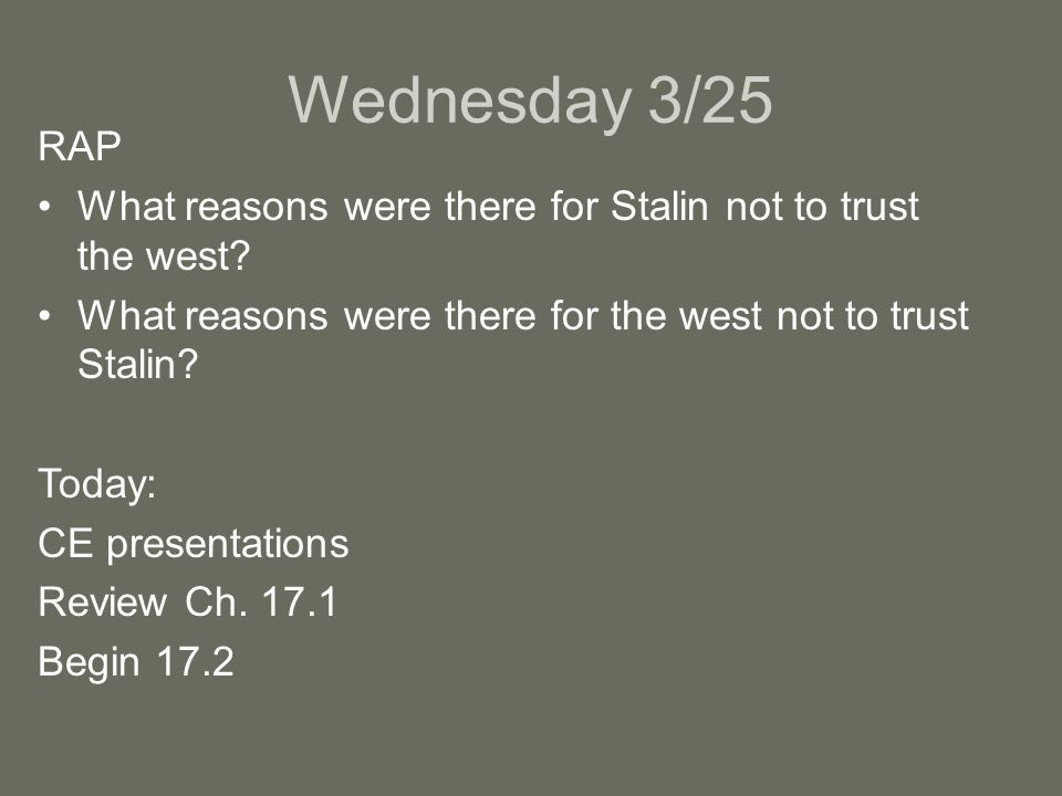 Wednesday 3/25 RAP What reasons were there for Stalin not to trust the west.