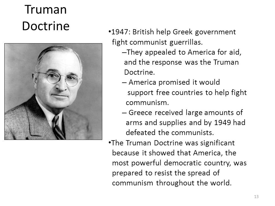 "Harry S. Truman announces the ""Truman Doctrine"" to the U.S. Congress on March 12, 1947"