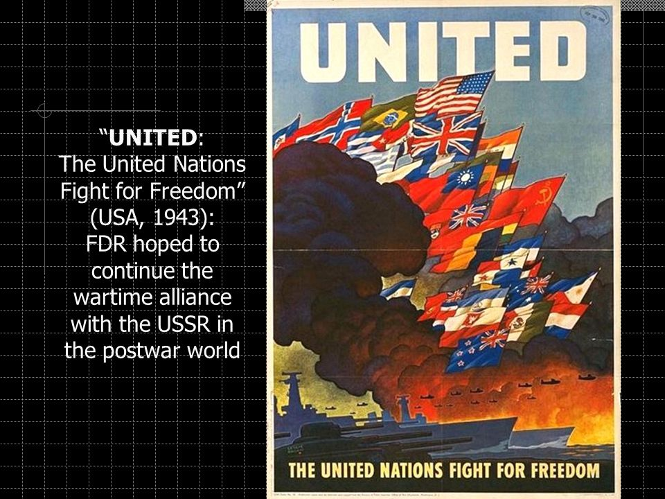 UNITED: The United Nations Fight for Freedom (USA, 1943): FDR hoped to continue the wartime alliance with the USSR in the postwar world