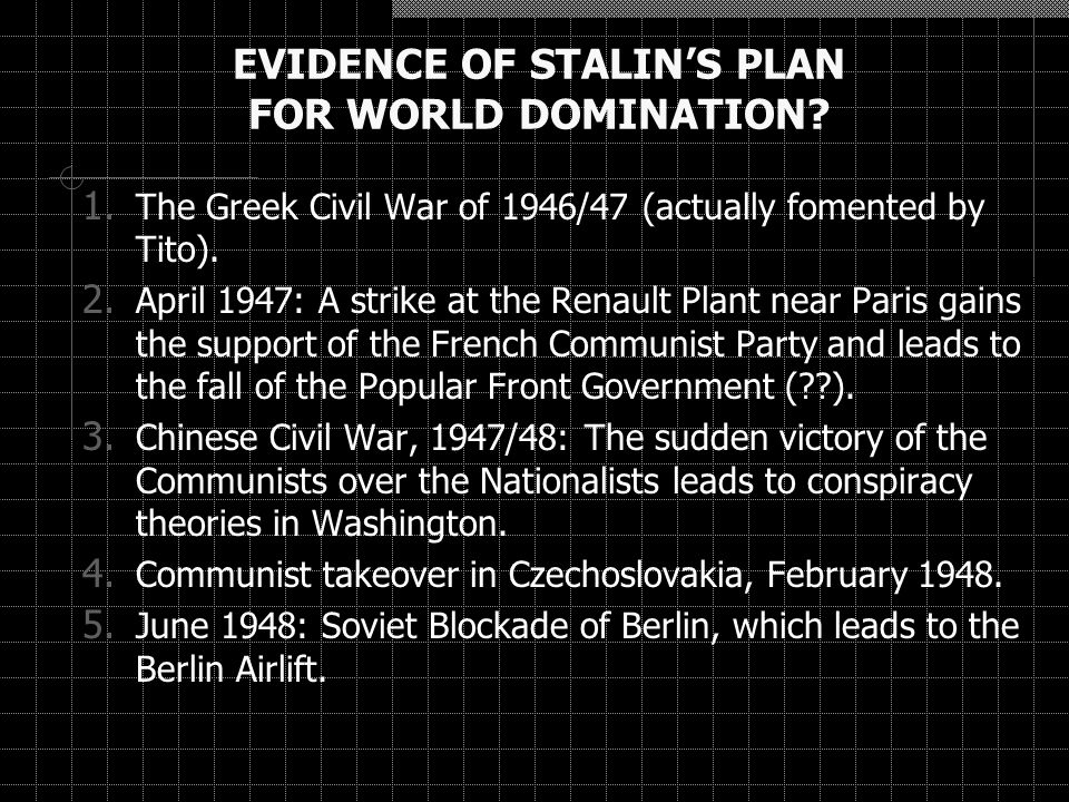 EVIDENCE OF STALIN'S PLAN FOR WORLD DOMINATION. 1.
