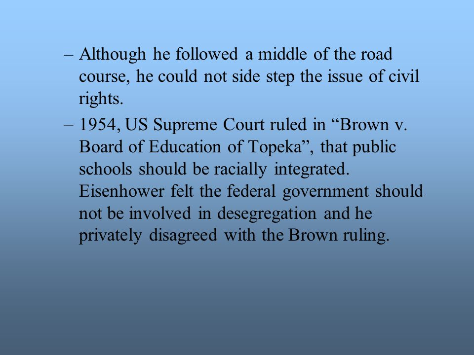 –However, in 1957 when the Arkansas governor tried to keep black kids out of an all-white high school, Eisenhower sent federal troops to ensure that the students arrived safely in the school.