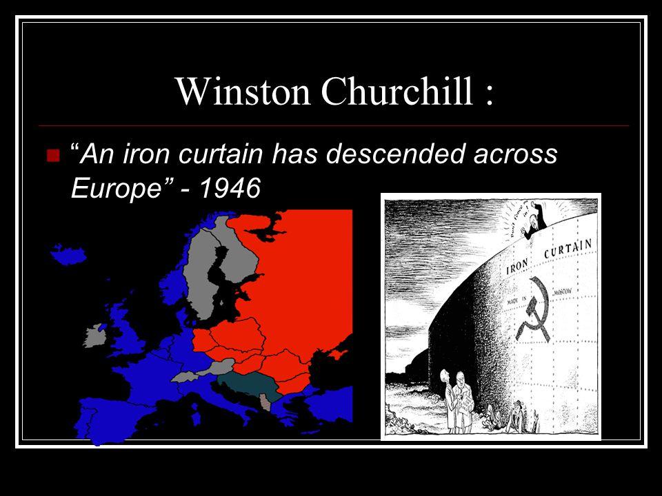 Winston Churchill : An iron curtain has descended across Europe - 1946