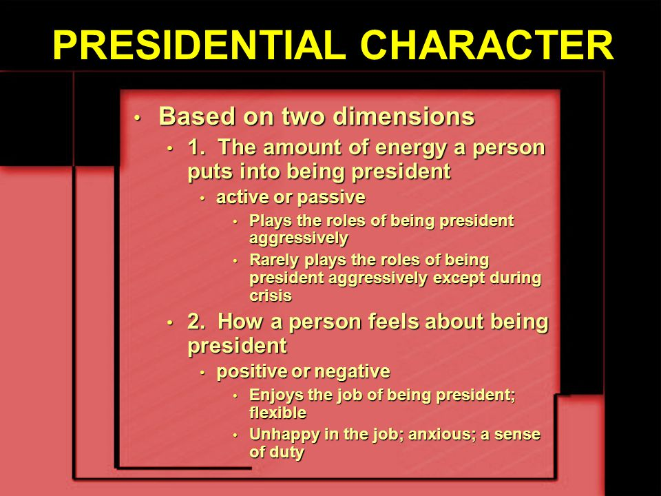 PRESIDENTIAL CHARACTER What should we look for in a president.