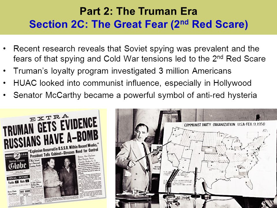 Recent research reveals that Soviet spying was prevalent and the fears of that spying and Cold War tensions led to the 2 nd Red Scare Truman's loyalty