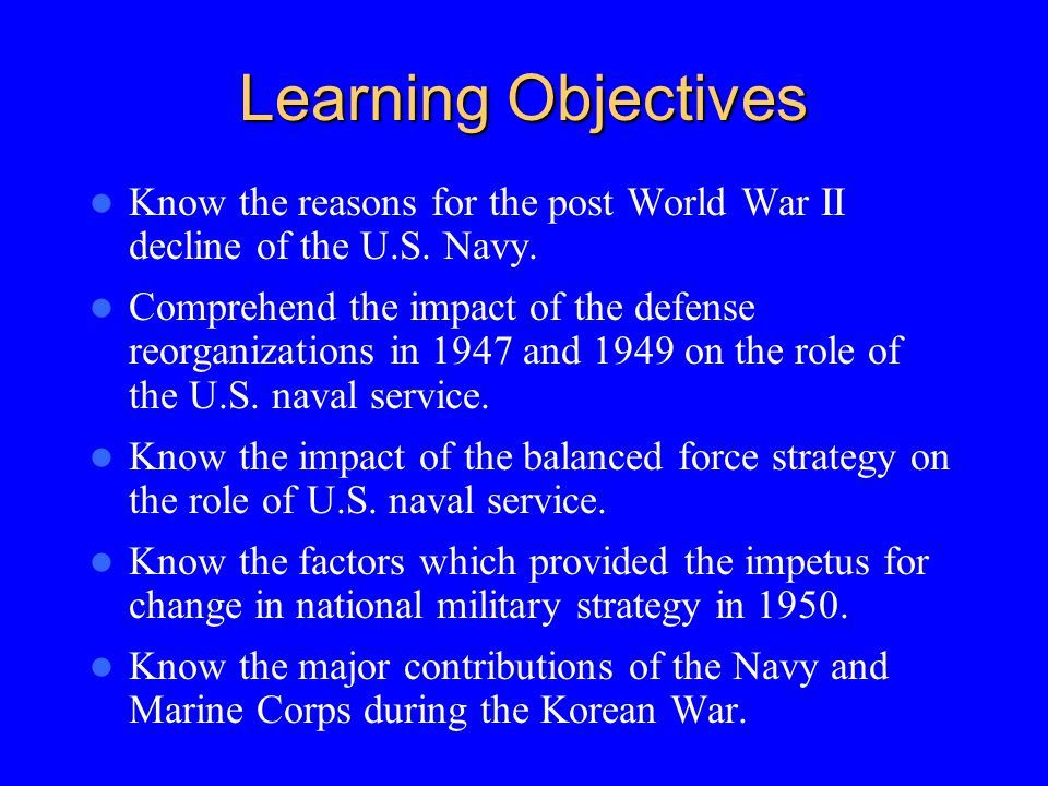 Learning Objectives Know the reasons for the post World War II decline of the U.S.
