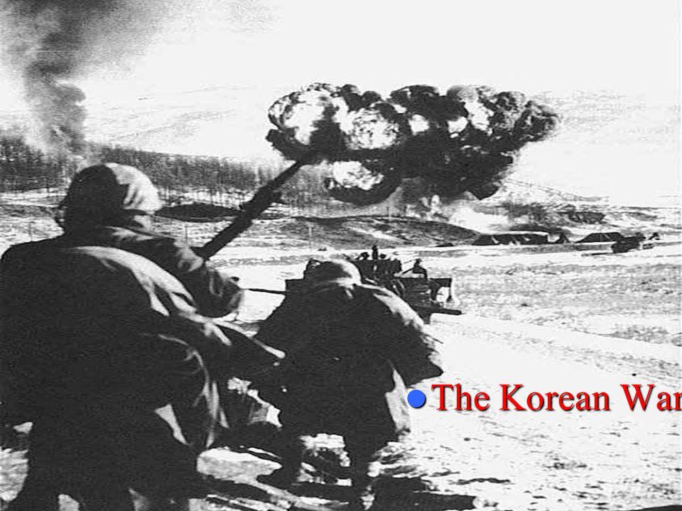 The Korean War The Korean War