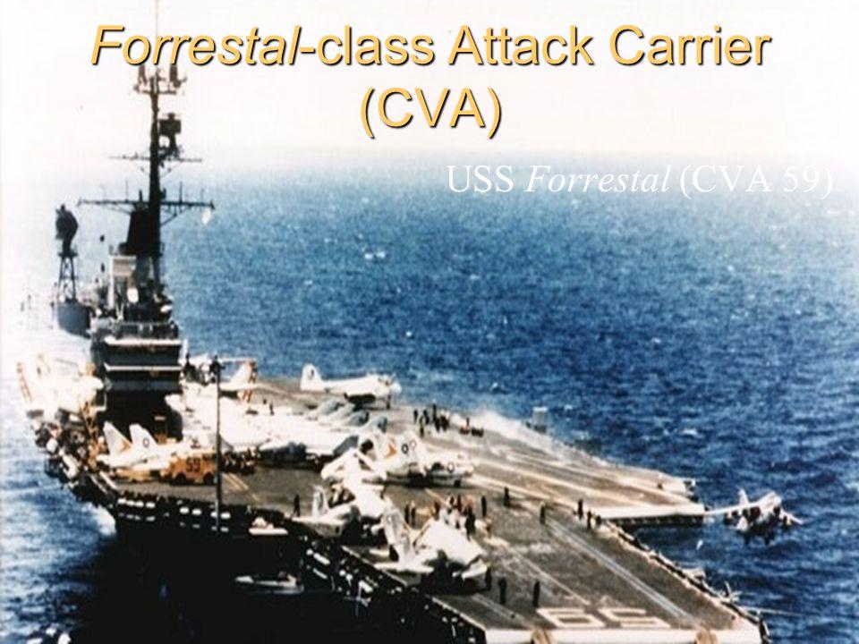 Forrestal-class Attack Carrier (CVA) USS Forrestal (CVA 59)