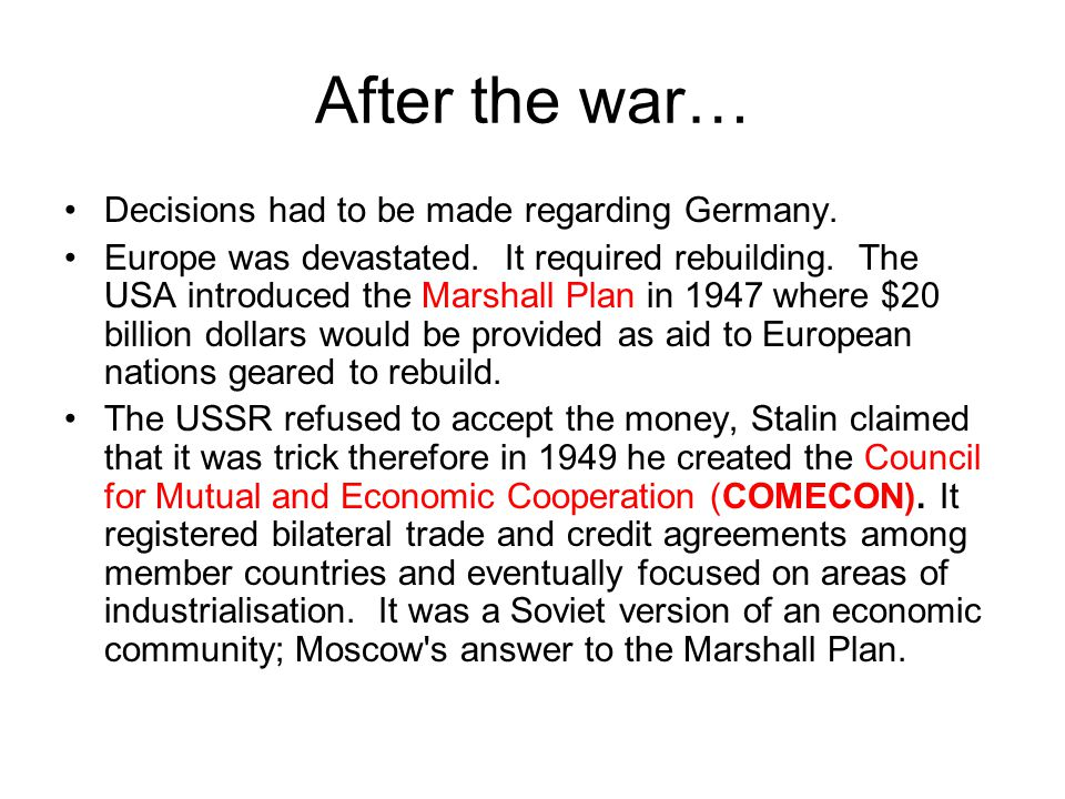 After the war… Decisions had to be made regarding Germany.