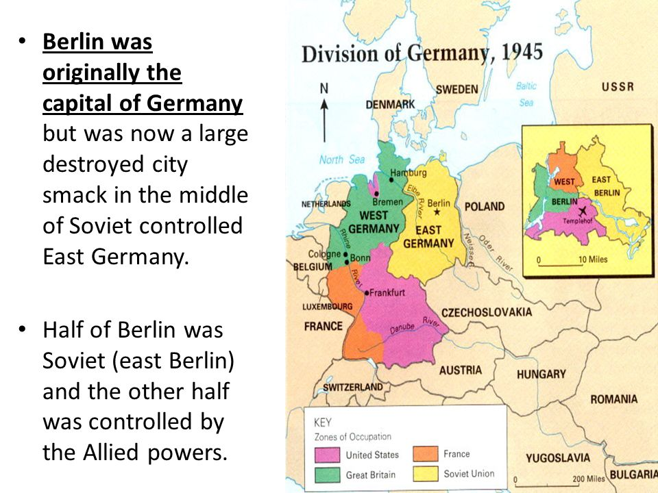 Berlin was originally the capital of Germany but was now a large destroyed city smack in the middle of Soviet controlled East Germany. Half of Berlin