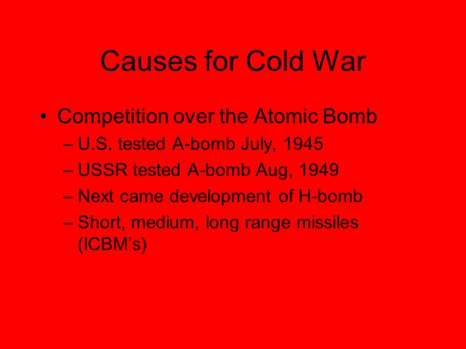 Causes for Cold War Competition over the Atomic Bomb –U.S.
