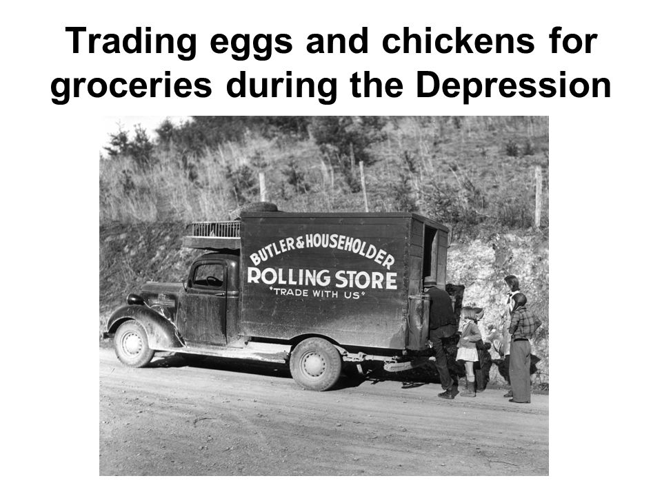 Trading eggs and chickens for groceries during the Depression