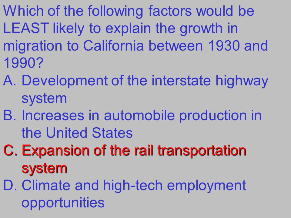 Which of the following factors would be LEAST likely to explain the growth in migration to California between 1930 and 1990.