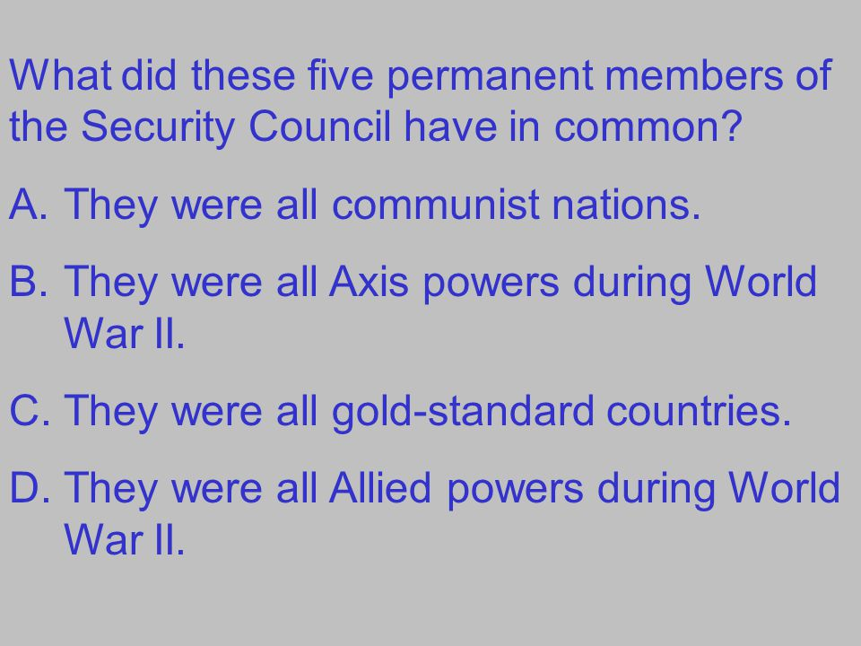 What did these five permanent members of the Security Council have in common.