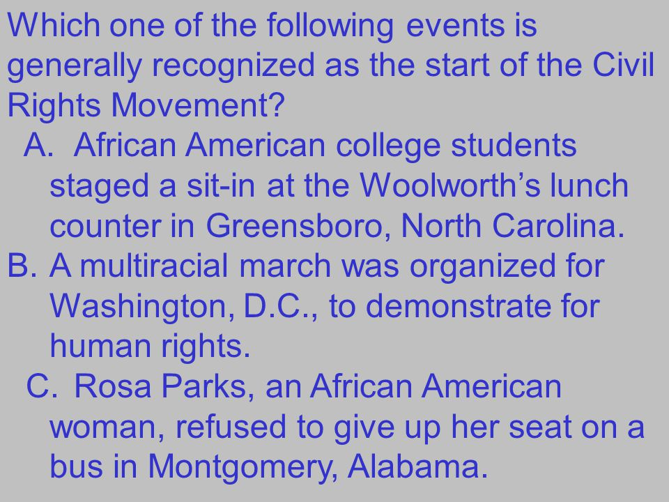 Which one of the following events is generally recognized as the start of the Civil Rights Movement.