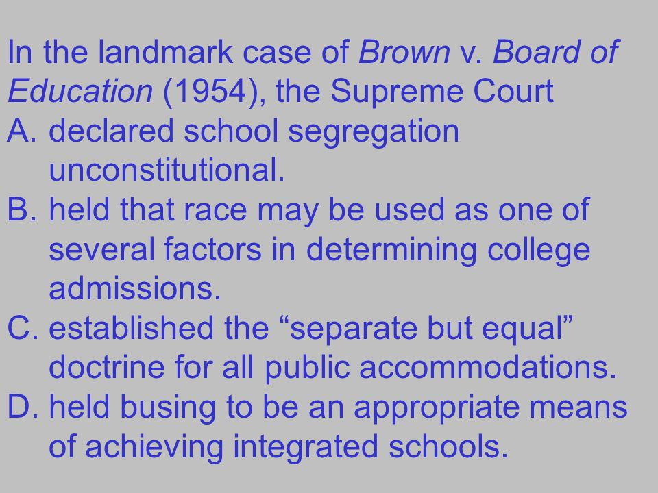 In the landmark case of Brown v.