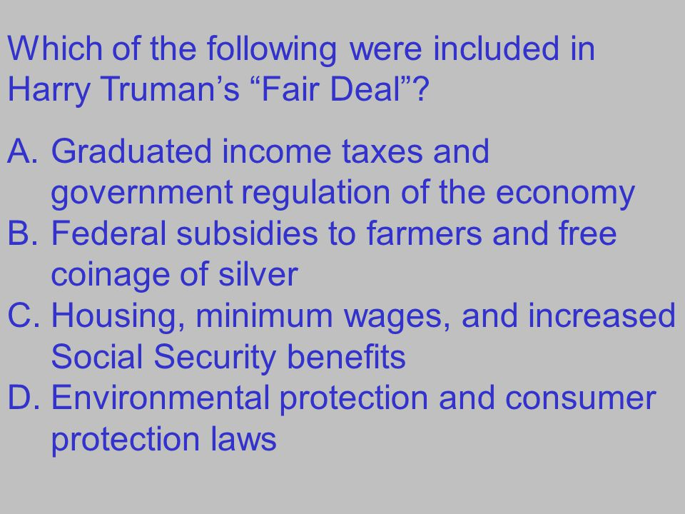 Which of the following were included in Harry Truman's Fair Deal .