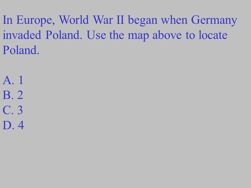 In Europe, World War II began when Germany invaded Poland.