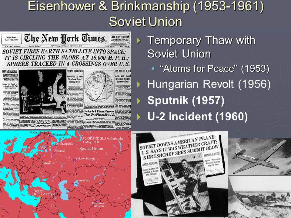 Eisenhower & Brinkmanship (1953-1961) Vietnam and Cuba   Vietnam   Geneva Conference (1954)   Ho Chi Minh and North Vietnam   Southeast Asia Treaty Organization (SEATO) (1954)   Cuba   Fidel Castro and Revolution   Deposes Fulgencio Batista (1959)   American Embargo   Cuban Alliance with Soviet Union