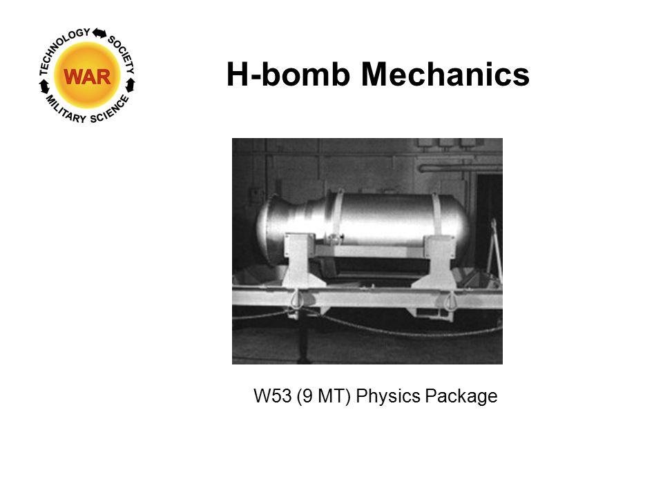 H-bomb Mechanics W53 (9 MT) Physics Package