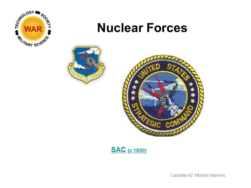 SAC (c 1950) Nuclear Forces Cassette 42: Modern Marvels