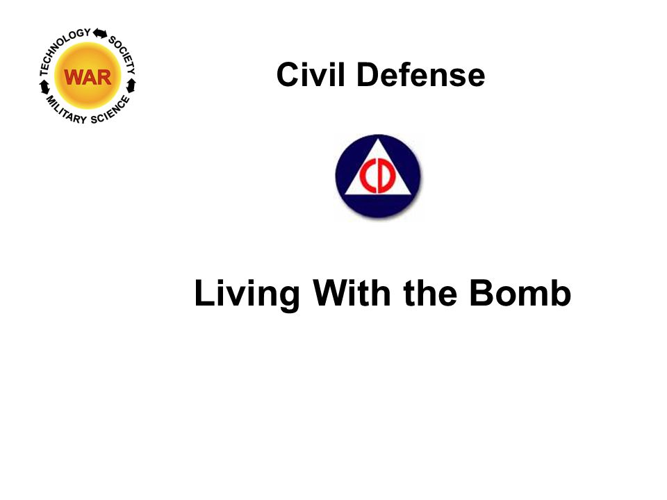 Civil Defense Living With the Bomb