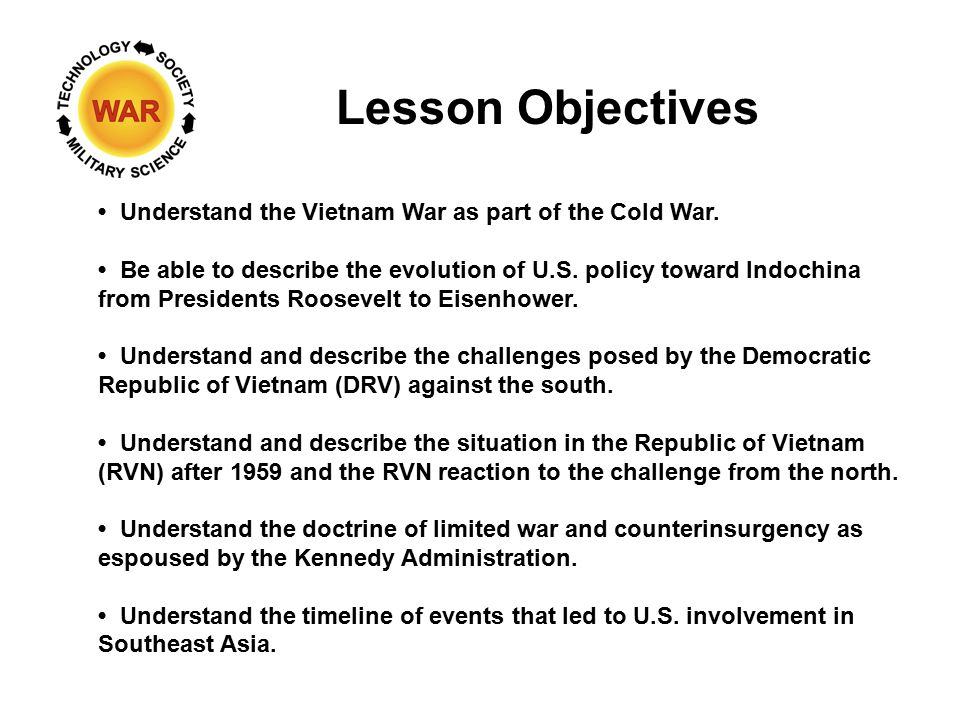Lesson Objectives Understand the Vietnam War as part of the Cold War.