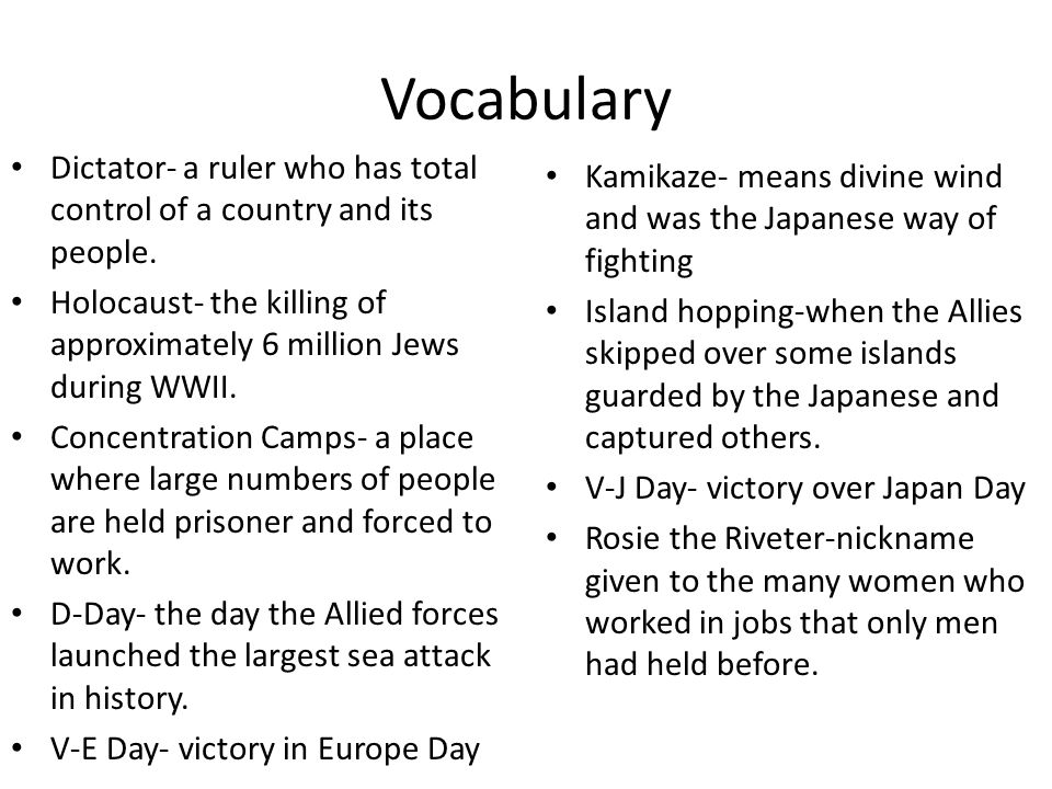 Vocabulary Dictator- a ruler who has total control of a country and its people. Holocaust- the killing of approximately 6 million Jews during WWII. Co