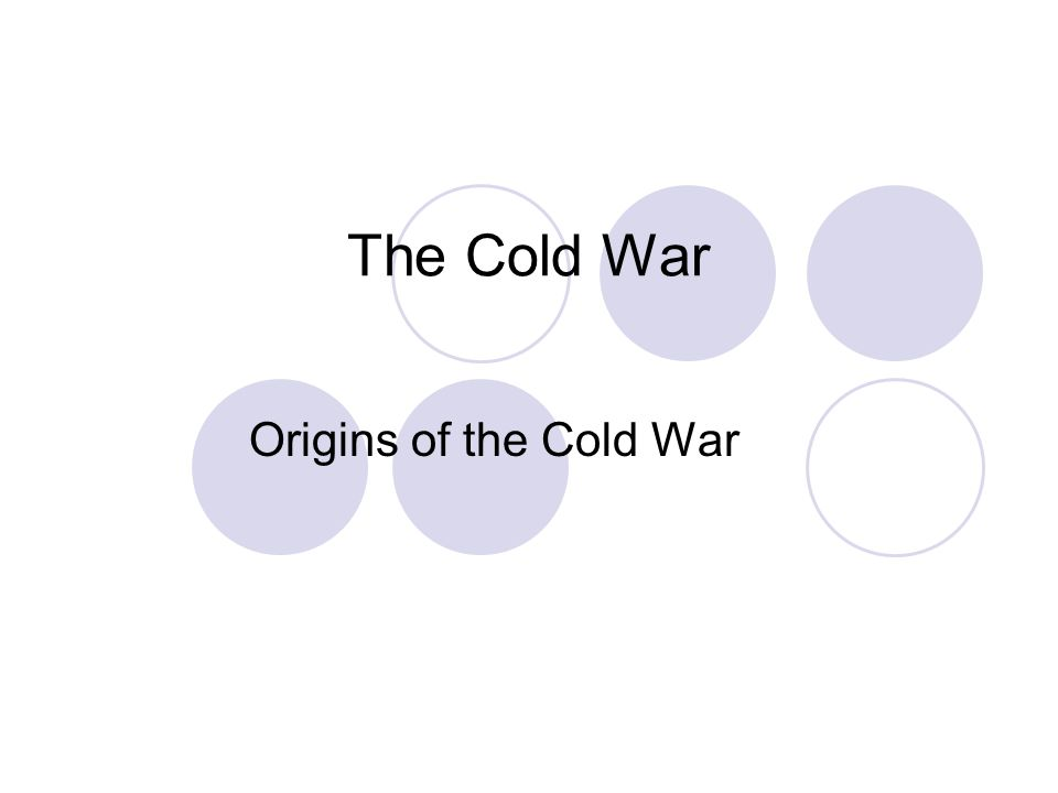 The Cold War Origins of the Cold War